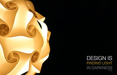 Design is... finding light in darkness