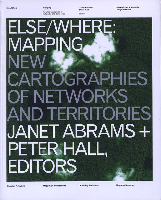 Else/Where: Mapping New Cartographies of Networks and Territories