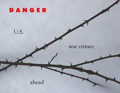 Danger U.S. war crimes ahead
