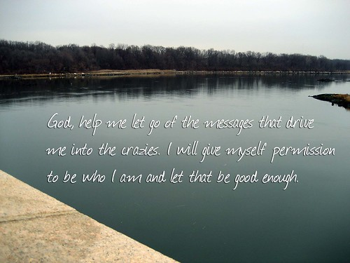 God, help me let go of the messages that drive me into the crazies by Maulleigh