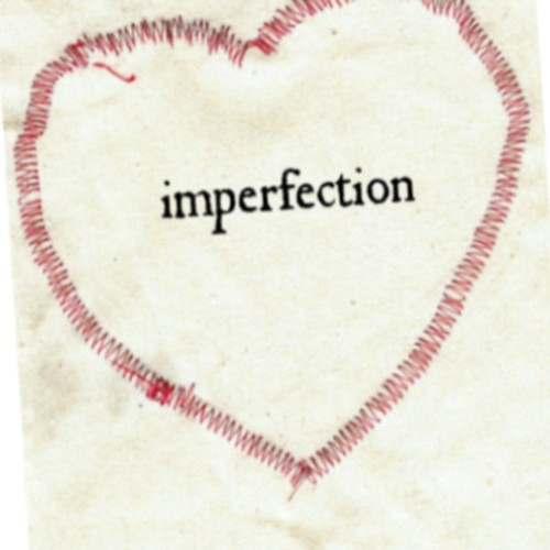 Love's Imperfection is Perfect