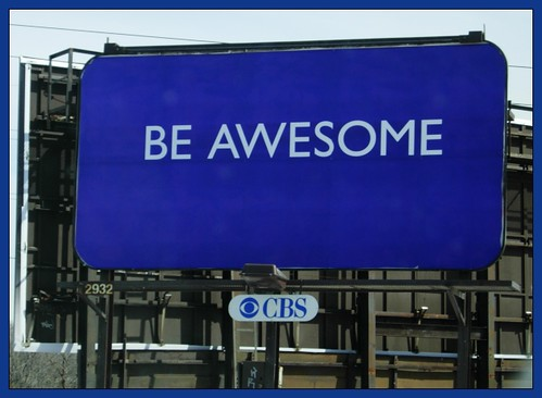 Be Awesome by eskimo_jo, on Flickr