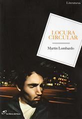 Martín Lombardo, Locura circular