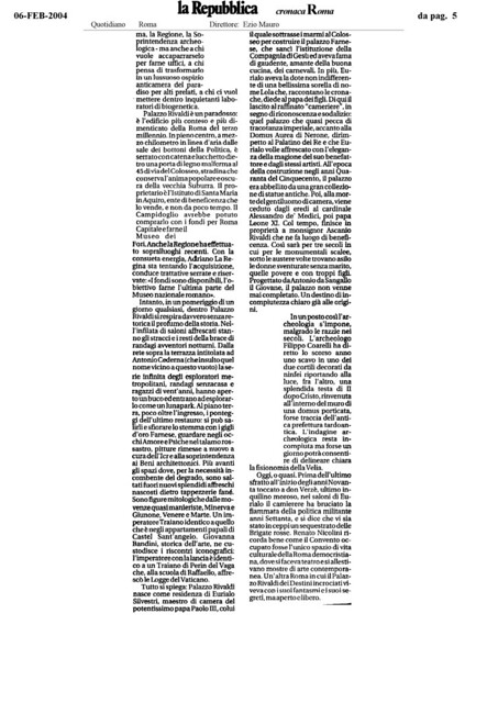 "Rome - The Imperial Fora: The Metro ""C"" Archaeological Surveys - Velia Hill (S10 - b1, b2, b3). (2006-2007). Nuovi scavi e scoperte Palazzo Rivaldi. La Repubblica (06-02-2004, pg.5) {pg. 2 of 3} [MIBAC - Rassegna Stampa 2004]."