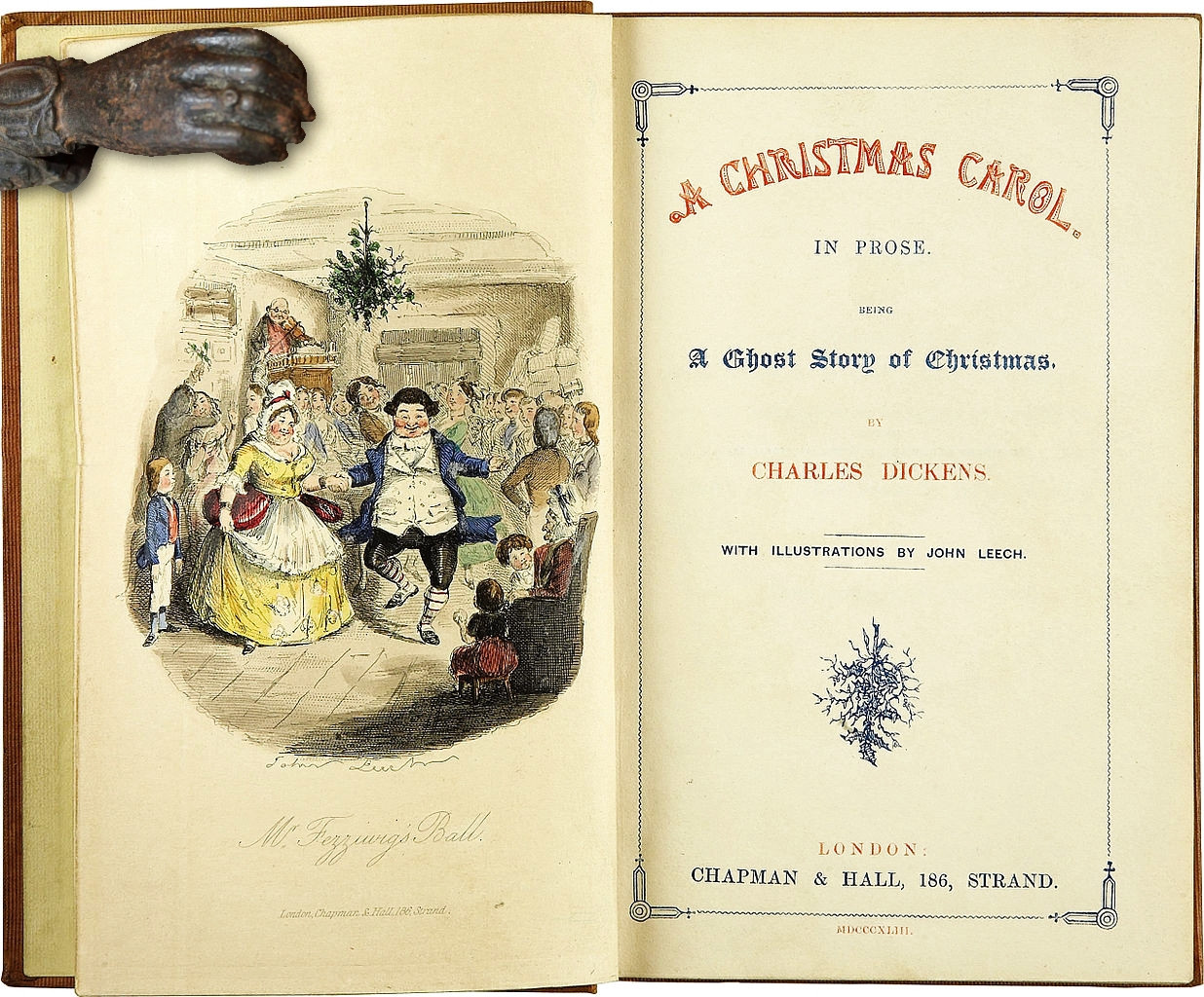 A Christmas Carol by Charles Dickens. In Prose. Being a Ghost Story of Christmas. With Illustrations by John Leech. Chapman & Hall, London, 1843. First edition. Title page.