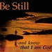 St Still and know that I am God