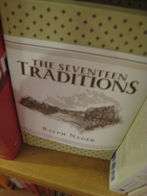 seventeen traditions The seventeen traditions, by ralph nader table of contents introduction: the landscape of my boyhood 1 1 the tradition of listening 33 2 the tradition of the family table 39.