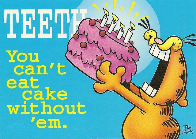 Garfield postcard ~ TEETH You can't eat cake without 'em | Flickr ...