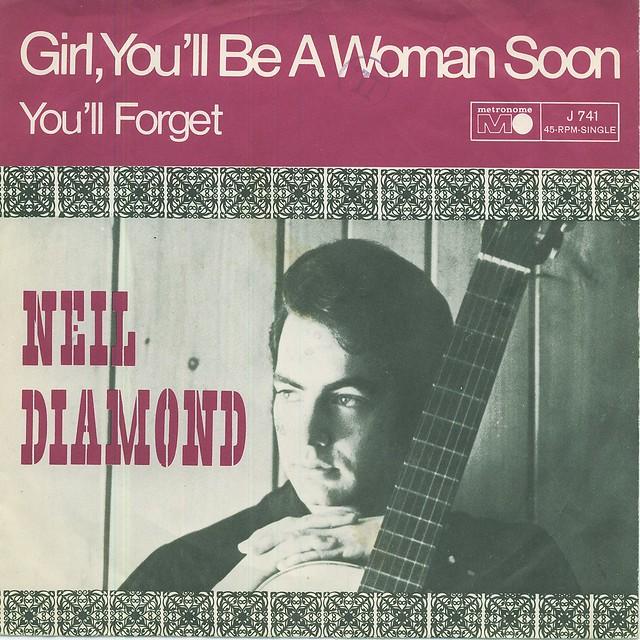 7 - 1967 - Neil Diamond - Girl, You'll Be A Woman Soon - G