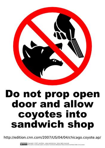 Do Not Prop Open Door And Allow Coyotes Into Sandwich Shop