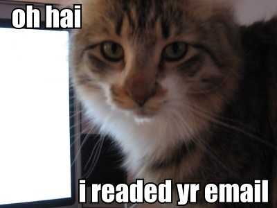 oh hai -- i readed yr email
