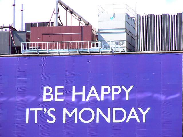 Be Happy It's Monday