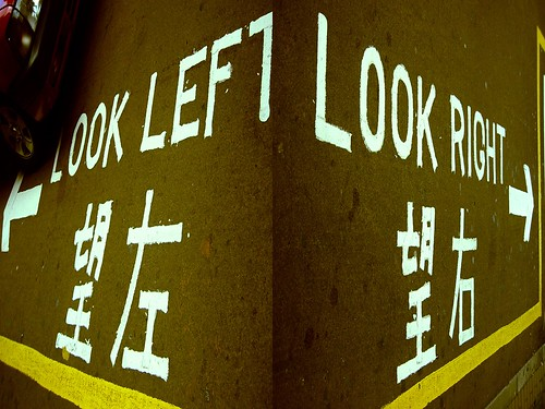 Look Left , Look Right .