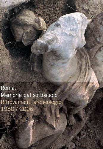 Roma - Mostra: Memorie dal sottosuolo. Ritrovamenti Archeologici (1980-1996) / Memories from the Underground. Archaeological Discoveries in Rome (1980-2006). [Catalogue Cover and Summary of Articles].