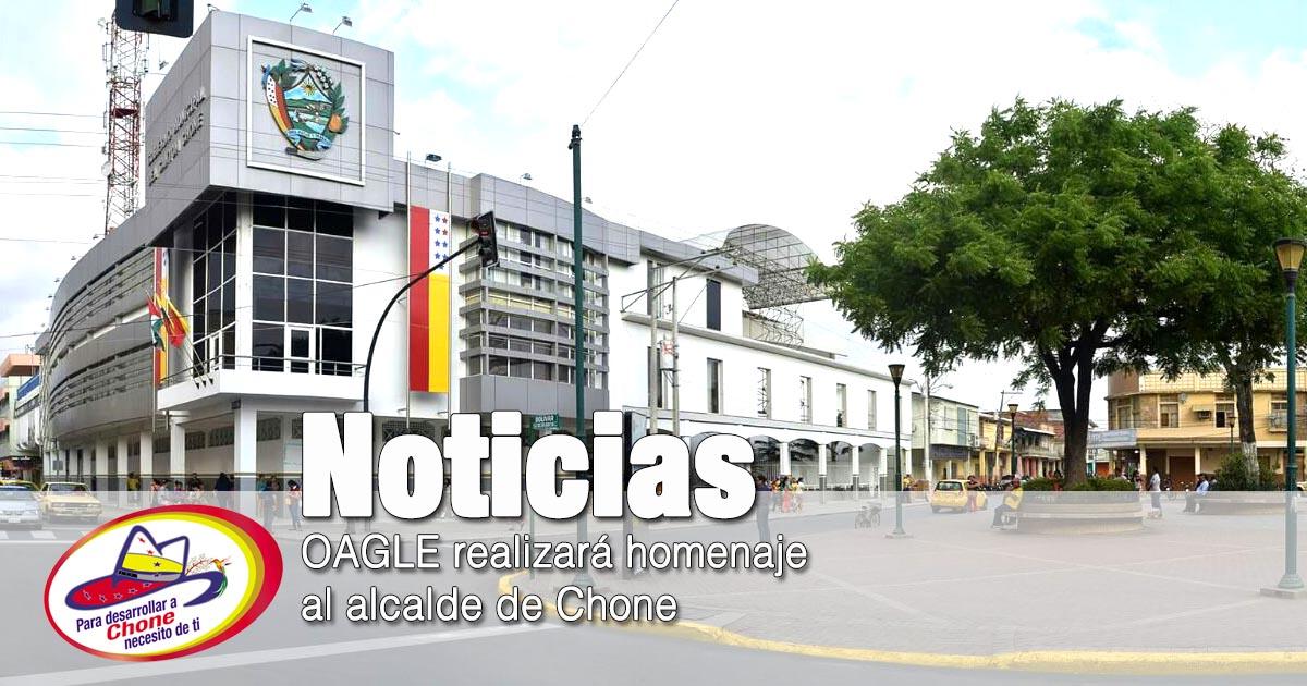 OAGLE realizará homenaje al alcalde de Chone