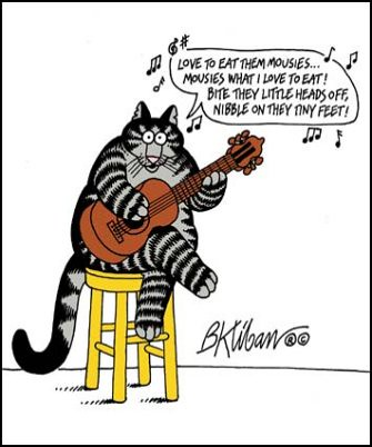 "Kliban cat singing ""Love to eat them mousies"""