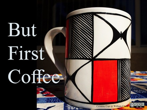 But First Coffee! (Ceramic Cup by William Clark) @techKialo @NativeInnovate @navajoarts