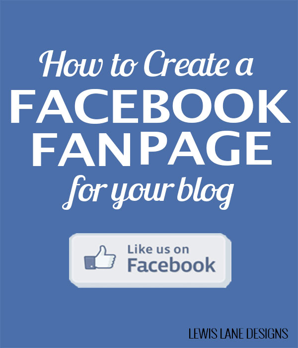 How to Create a Facebook Fan Page for your blog by Lewis Lane