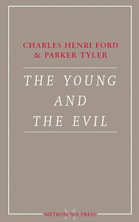 The Young and Evil by Charles Henri Ford & Parker Tyler by STML