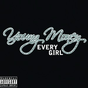 Young Money – Every Girl