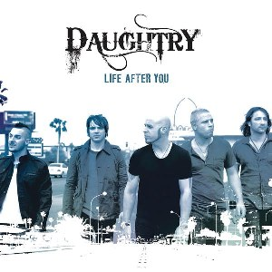 Daughtry – Life After You
