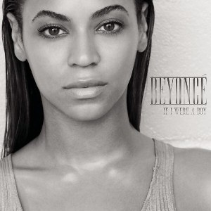 Beyoncé – If I Were a Boy