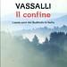 libro - book - buch - livre - sebastiano vassalli  - il confine - rizzoli - 2015