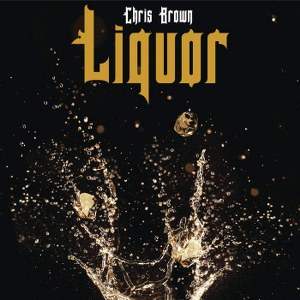 Chris Brown – Liquor