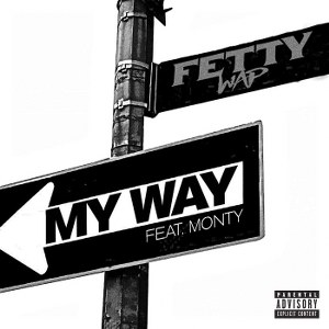 Fetty Wap – My Way (feat. Monty)