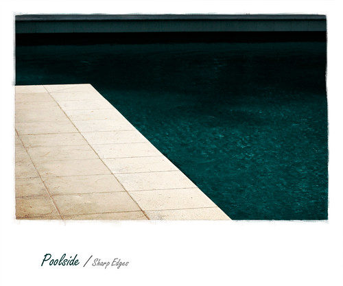 Poolside / Sharp Edges