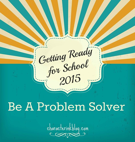 Getting Ready For School 2015 Be a Problem Solver
