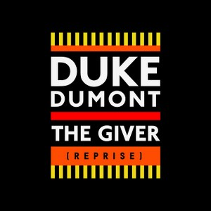 Duke Dumont – The Giver (Reprise)