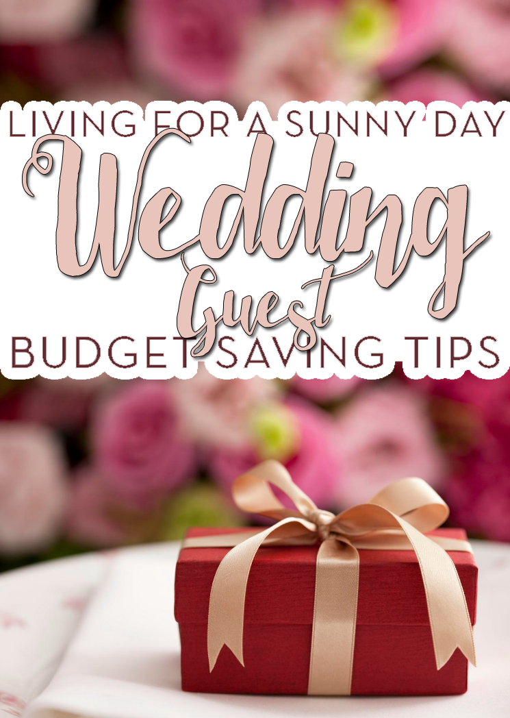 Living for a Sunny Day Wedding Guest Budget Tips (2)
