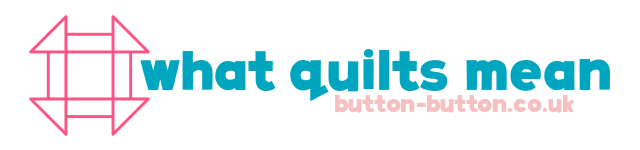 What Quilts Mean: A Series on Button Button
