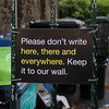Please don't write here, there and everywhere. Keep it to our wall. by Leo Reynolds