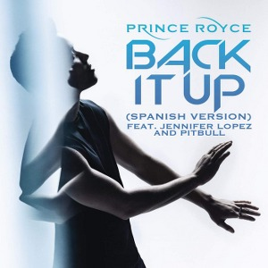 Prince Royce – Back It Up (feat. Jennifer Lopez & Pitbull) [Spanish Version]