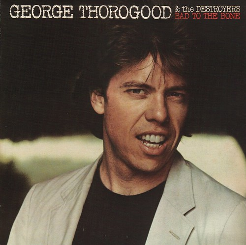 George Thorogood - Bad to the Bone (1982)