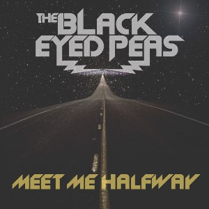 The Black Eyed Peas – Meet Me Halfway