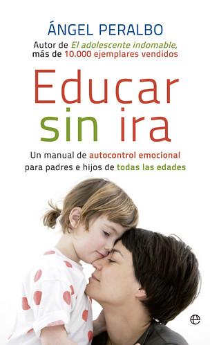 Educar Sin Ira - Ángel Peralbo