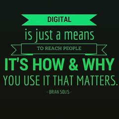 Digital is a means by Brian Solis