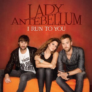 Lady Antebellum – I Run to You