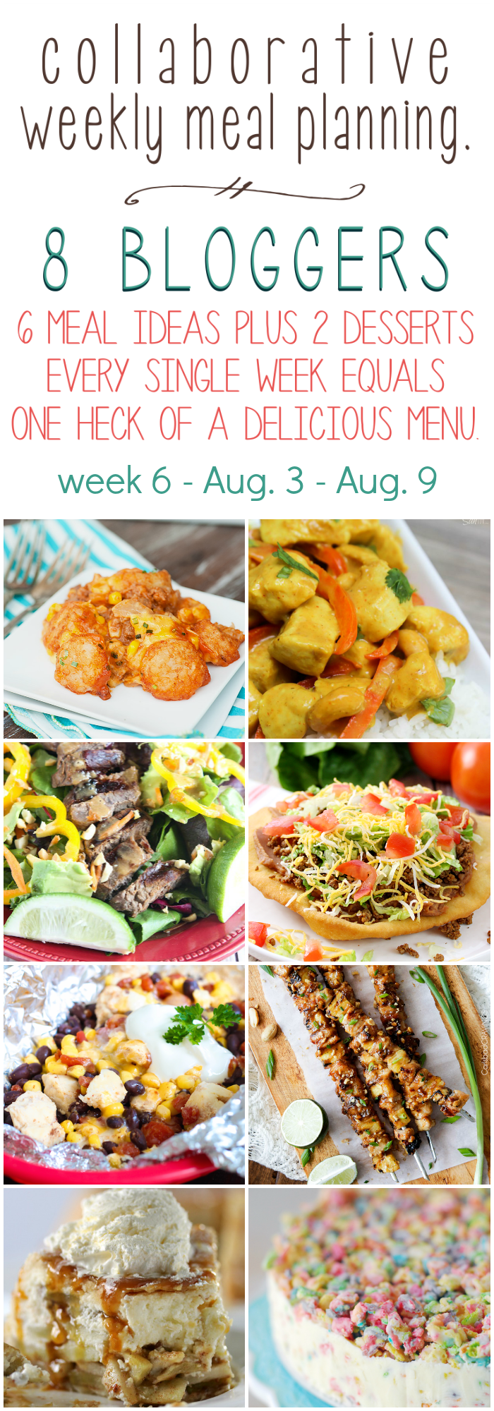 Collaborative weekly meal planning. 8 bloggers. 6 meal ideas plus 2 desserts every single week equals one heck of a delicious menu - week 6