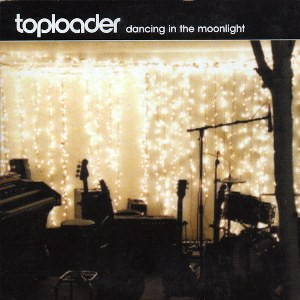 Toploader – Dancing in the Moonlight