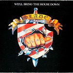 "SLADE WE'LL BRING THE HOUSE DOWN 12"" LP VINYL"