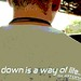 Small photo of ...down is a way of life