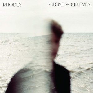 Rhodes – Close Your Eyes