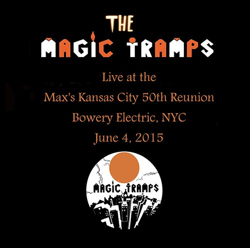 """The Magic Tramps """"Live at the Max's Kansas City 50th Reunion"""" (Bowery Electric, NYC - 06/04/15)"""