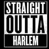 Well if you, you&you are gonna be #straightoutta of #harlem well darn it then we are too...Cause we actually live or run a business here!
