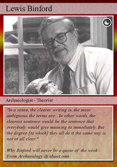lewis binford This is an entry submitted for the giant's shoulders blog carnival, the classic papers category binford, lewis r (1962) archaeology as anthropology american antiquity, 28 (2), pp 217-225.