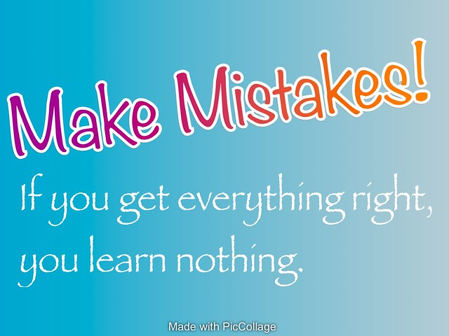 Make Mistakes!